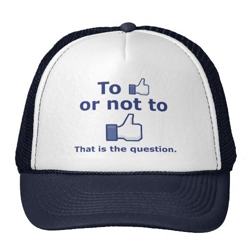 To Like or Not to Like Trucker Hat