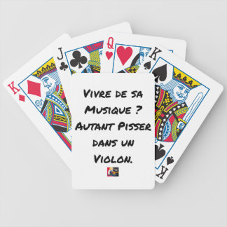 TO LIVE OF SA MUSIC? AS MUCH TO PISS IN A VIOLIN BICYCLE PLAYING CARDS