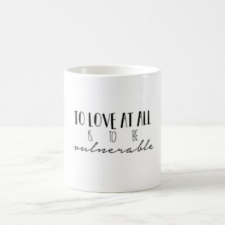 To Love At All Coffee Mug