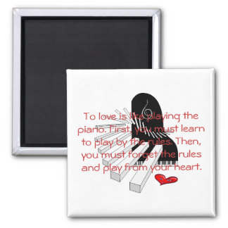 To love is like playing the piano 2 inch square magnet