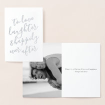 To Love Laughter & Happily Ever After Wedding Foil Card