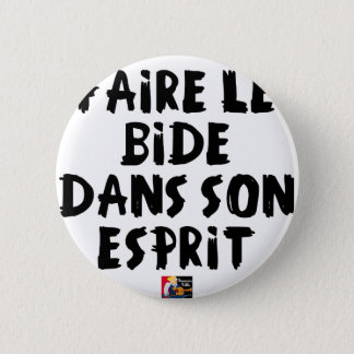 To make the BELLY in its SPIRIT - Word games Pinback Button
