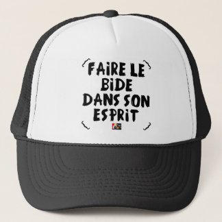 To make the BELLY in its SPIRIT - Word games Trucker Hat