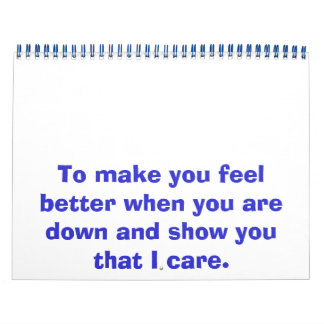 To make you feel better when you are down and s... calendar
