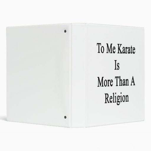 To Me Karate Is More Than A Religion Vinyl Binder