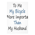 To Me My Bicycle Is More Important Than My Husband Customized Stationery
