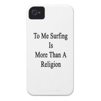 To Me Surfing Is More Than A Religion iPhone 4 Case-Mate Case