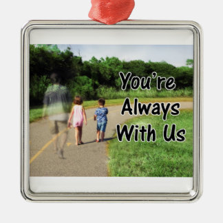 To Missing Dad - You're Always With Us Metal Ornament