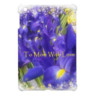 To Mom with Love iris flower mini ipad case iPad Mini Case
