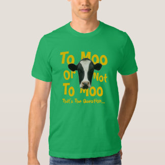 To Moo Or Not To Moo Funny Cow T-Shirt