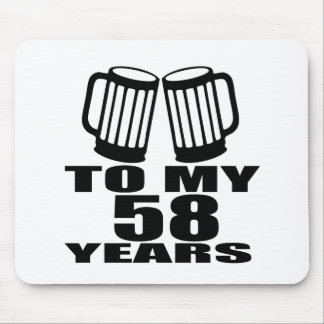 To My 58 Years Birthday Mouse Pad