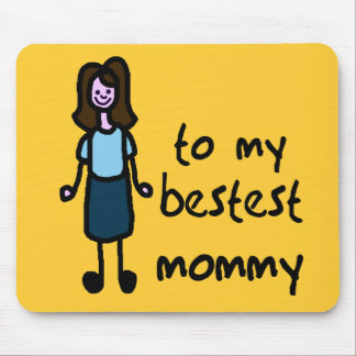 TO MY BESTEST MOMMY MOUSE PAD
