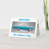 "TO MY ""CLASSIC BROTHER"" ON FATHER'S DAY CARD"