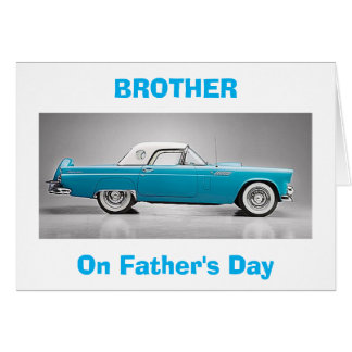 """TO MY """"CLASSIC BROTHER"""" ON FATHER'S DAY CARD"""