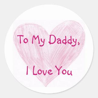 To My Daddy Classic Round Sticker
