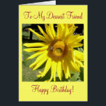 """To My Dearest Friend, Happy Birthday! Card<br><div class=""""desc"""">Happy Birthday Card-Dearest Friend-Sunflower w/Bee Picture</div>"""