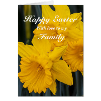 To My Family / Happy Easter - Yellow Daffodils Card