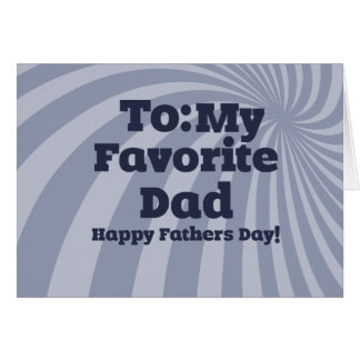 To my favorite Dad Happy Fathers Day Card