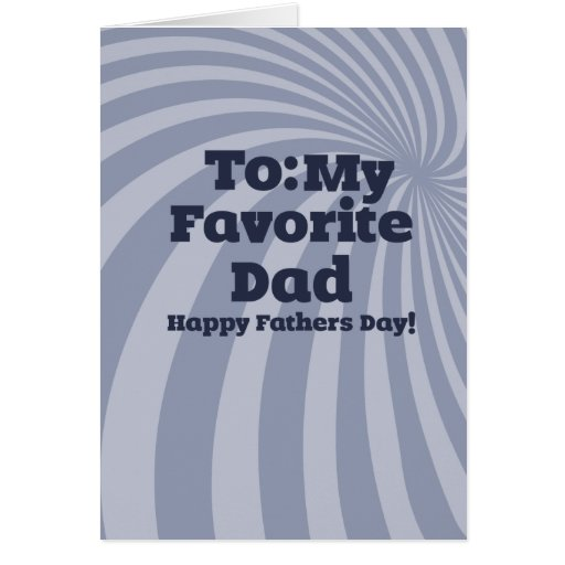 To my favorite Dad Happy Fathers Day Greeting Card