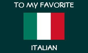 TO MY FAVORITE ITALIAN HAPPY BIRTHDAY CARD