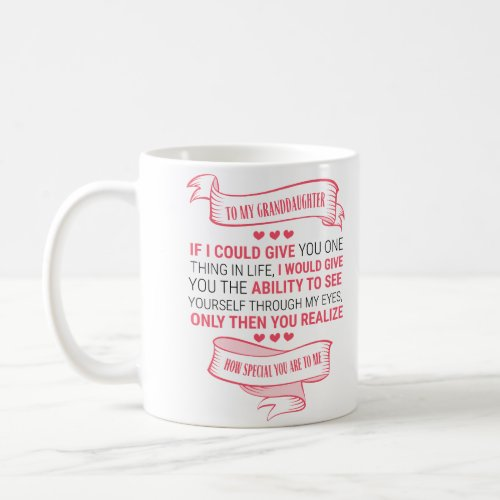 To my Granddaughter Coffee Mug