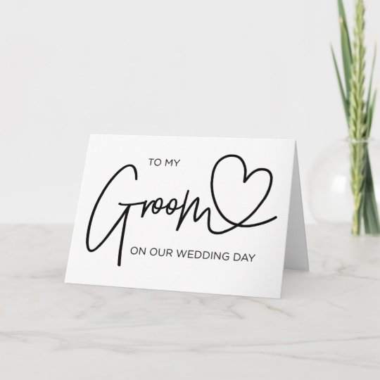 to my groom on our wedding day card zazzle com