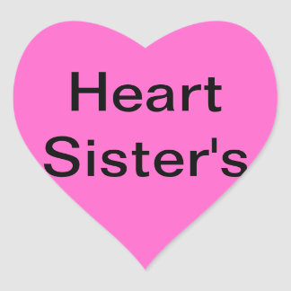 To My Heart Sister's Heart Sticker