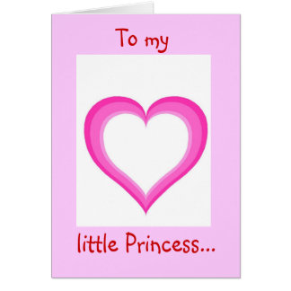 To my little Princess - Greeting Card