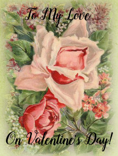 To My Love on Valentine's Day Floral Victorian Holiday Postcard