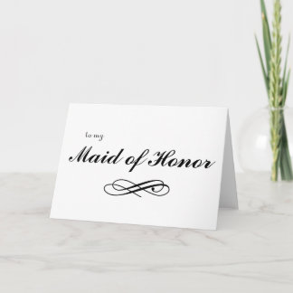 to my Maid of Honor Thank You Card