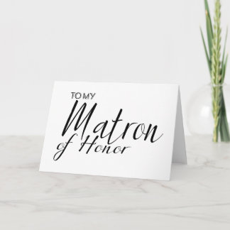 To my Matron of honor card thank you card