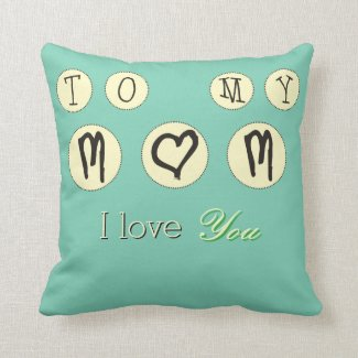 To My Mom I love You Modern Design
