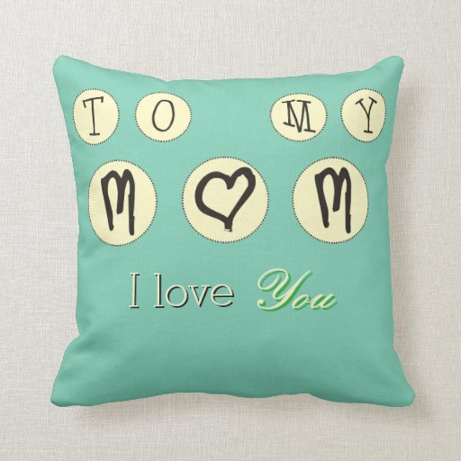 Love Pillow Case From Modern Family : To My Mom I love You Modern Design Throw Pillows Zazzle