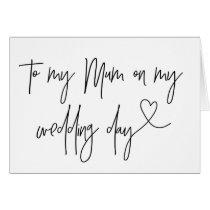 To My Mum on My Wedding Day Card