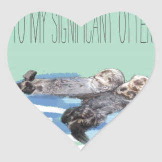 To My Significant Otter Heart Sticker