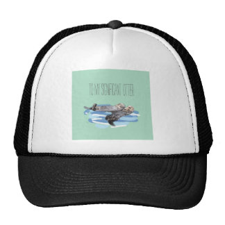 To My Significant Otter Trucker Hat