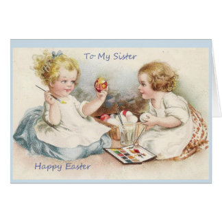 To My Sister Happy Easter Greeting Card