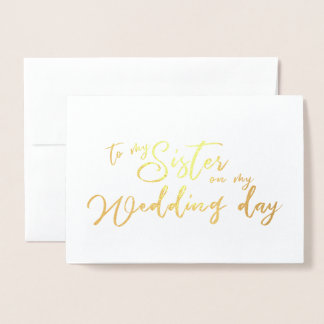 To my Sister on my Wedding Day chic Script Foil Card