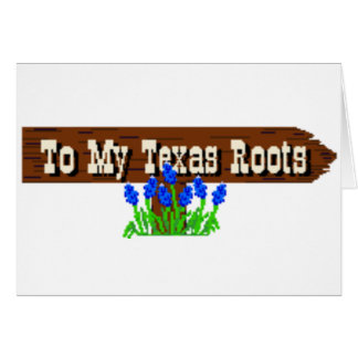To my Texas Roots Card