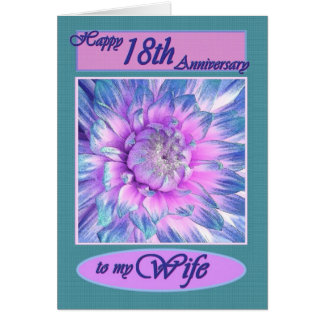 To My Wife - Happy 18th Anniversary Greeting Card