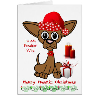 To My Wife - Merry Freakin' Christmas Cards