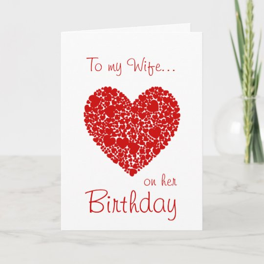 To My Wife On Her Birthday Red Hearts Romantic Card Zazzle