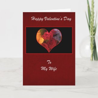 To My Wife Valentine's Day Greeting Card