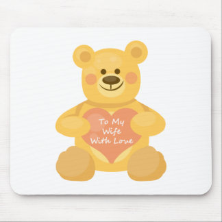 To My Wife with Love Bear Mouse Pad