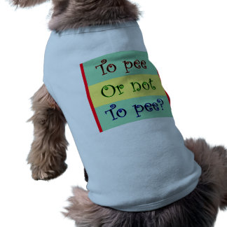 To Pee Or Not To Pee Shirt
