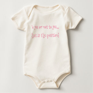 To pee or not to pee...that is the question! baby bodysuit