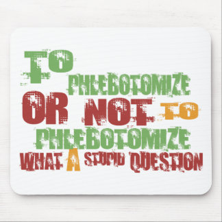 To Phlebotomize Mouse Pad