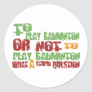 To Play Badminton Stickers