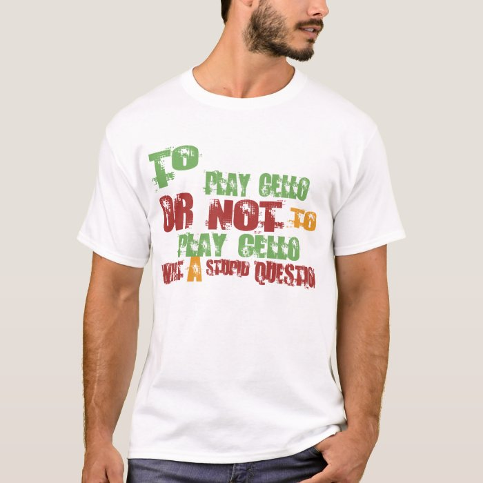 To Play Cello T-Shirt