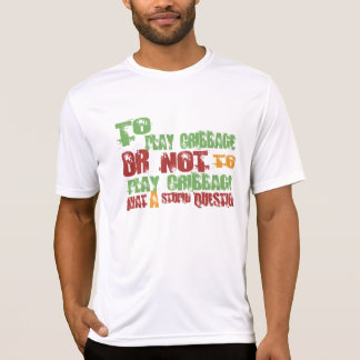 To Play Cribbage T Shirt